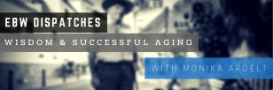 ebw-dispatches-wisdom-successful-aging-2