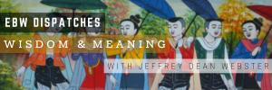 EBW Dispatches - Wisdom & Meaning (1)