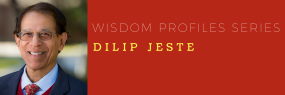 WISDOM PROFILES SERIES - Dilip Jeste (2)