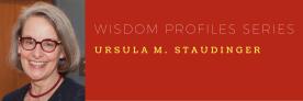WISDOM PROFILES SERIES - Ursula Staudinger